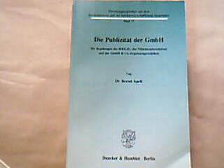 Die Publizität der GmbH : die Regelungen des BiRiLiG, der Mittelstandsrichtlinie und der GmbH &amp, Co.-Ergänzungsrichtlinie. von , Forschungsergebnisse aus dem Revisionswesen und der betriebswirtschaftlichen Steuerlehre Band 11. 1. Auflage.