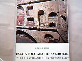 Eschatologische Symbolik in der vatikanischen Totenstadt. 1. Auflage.