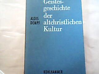 Geistesgeschichte der altchristlichen Kultur. 1. Auflage.
