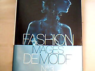 Fashion Images de Mode N° 3. The best fashion photography of the year. Introduction Stephen Gan. 1. Auflage