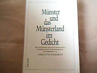 Münster und das Münsterland im Gedicht. Eine Anthologie durch 5 Jahrhunderte. Eingeleitet und mit Kurzbiografien herausgegeben von Liselotte Folkerts. Zweite Auflage.