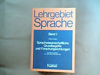 Sprachwissenschaftliche Grundbegriffe und Forschungsrichtungen : Orientierungshilfen für Lehrende u. Lernende. Lehrgebiet Sprache , Bd. 1 1. Aufl.