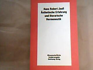 Ästhetische Erfahrung und literarische Hermeneutik. 4. Aufl., wiss. Sonderausg.
