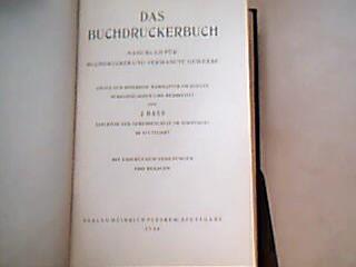 Das Buchdruckerbuch. Handbch für Buchdrucker und verwandte Gwerbe unter der Mitarbeit namhafter Fachleute herausgegeben und bearbeitet von J. Bass