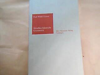 Mittelhochdeutsche Grammatik. Sammlung kurzer Grammatiken germanischer Dialekte : A, Hauptreihe. 23. Aufl. / neu. bearb. von Peter Wiehl und Siegfried Grosse