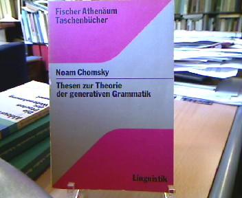 Thesen zur Theorie der generativen Grammatik. [Übers. von Florian Coulmas u. Bernd Wiese], Fischer-Athenäum-Taschenbücher , 2075 : Sprachwiss.