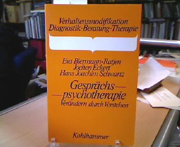 Gesprächspsychotherapie : verändern durch verstehen. Jochen Eckert u. Hans-Joachim Schwartz, Verhaltensmodifikation.