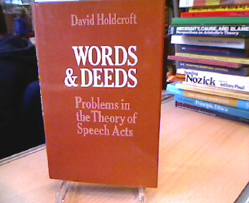 Words and Deeds: Problems in the Theory of Speech Acts.