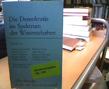 Die Demokratie im Spektrum der Wissenschaften. Beitr. von ... Hrsg. von Klaus Hartmann, Alber-Broschur Rechts- und Sozialwissenschaft.