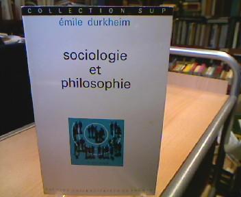 Sociologie et philosophie. Collection sup. Le sociologue. Section dirigée par Georges Balandier. Préface de C. Bouglé. 4e édition.