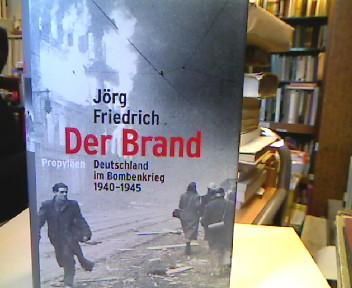 Der Brand : Deutschland im Bombenkrieg 1940-1945.