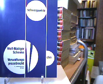 Verwaltungsprozessrecht. von, Schwerpunkte 4., neubearb. Aufl.