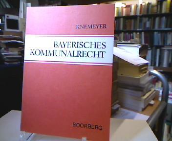 Bayerisches Kommunalrecht. von 4., überarb. Aufl.