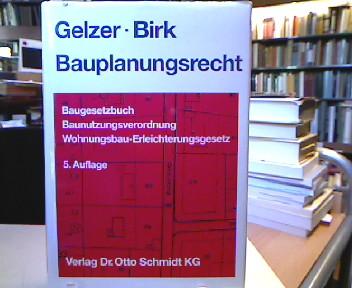 Bauplanungsrecht : Baugesetzbuch, Baunutzungsverordnung, Wohnungsbau-Erleichterungsgesetz. 5., völlig neubearb. und erw. Aufl.