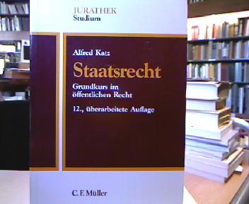 Staatsrecht : Grundkurs im öffentlichen Recht. Jurathek : Studium. 12., überarb. Aufl.