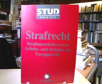 Strafrecht. Straßenverkehrsrecht, Arbeits- und Sozialrecht, Europarecht. STUD-JUR Nomos-Textausgabe. 1. Aufl.