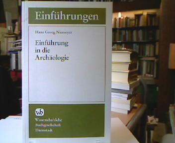 Einführung in die Archäologie. Die Archäologie. 3. Aufl.