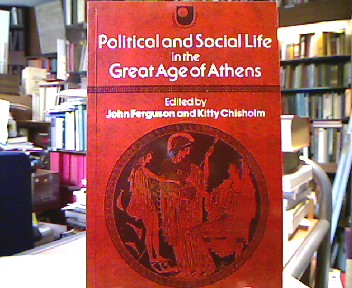 Political and Social Life in the Great Age of Athens. A Source Book at the Open University.
