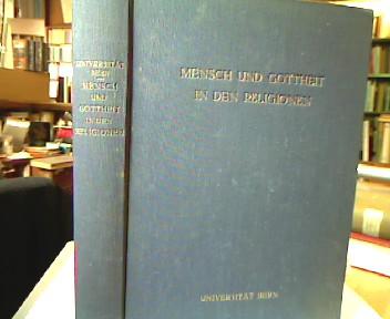 Mensch und Gottheit in den Religionen. Kulturhistorische Vorlesungen gehalten im Wintersemester 1940/41. Herausgegeben von der Universität Bern.