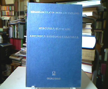 "Renaissance Latin Drama in England: ""Mercurius Rusticans"", ""Antonius Bassanius Caracalla"" First Series (Plays Associated with Oxford University)."