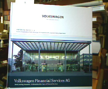 Volkswagen Financial Services AG : bank, leasing, insurance - a chronical of 60 years of finacial services. [ed. for the Corporate History Department of Volkswagen-Aktiengesellschaft, ... Text: Eike-Christian Heine , Matthias Dudde. Volkswagen-Aktiengesllschaft], Historical notes