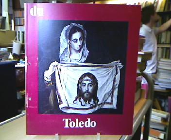 du - Kulturelle Monatsschrift : Toledo. Heft Nr. 4, April 1972.