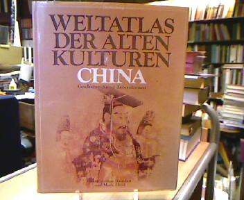 China. Geschichte Kunst Lebensformen (=Weltatlas der alten Kulturen). Aus d. Engl. übertr. von Dagmar Ahrens-Thiele u. Renate Soeder.