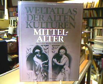 Mittelalter. Geschichte Kunst Lebensformen (=Weltatlas der alten Kulturen). Aus d. Engl. übertr. von Gisela Stege u. Gertraude Wilhelm.