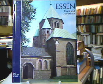 Essen : Dom und Domschatz (Die blauen Bücher). Aufnahmen von Peter Happel.