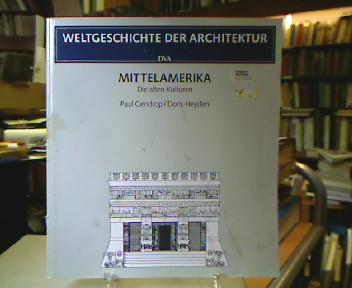 Mittelamerika. Die alten Kulturen (Weltgeschichte der Architektur).