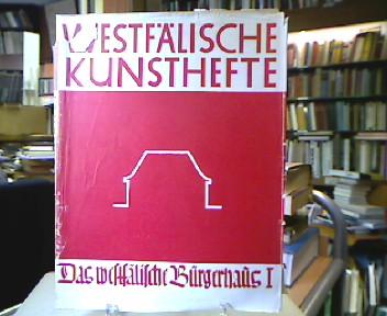 Das westfälische Bürgerhaus. Erste Folge: Das klassische Haus. (=Westfälische Kunsthefte. Herausgegeben im Auftrage des Provinzialverbandes von Provinzialkonservator Wilhelm Rave, Heft 1 ).