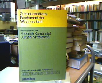 Zum normativen Fundament der Wissenschaft. Wissenschaftliche Paperbacks Grundlagenforschung ; Bd. 1.