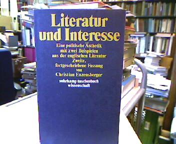 Literatur und Interesse : Eine politische Ästhetik mit 2 Beispielen aus d. engl. Literatur. Suhrkamp-Taschenbuch Wissenschaft ; 302. 2., fortgeschriebene Fassung, 1. Aufl.