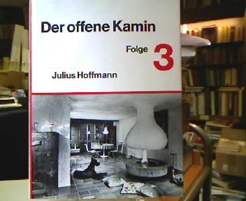 Der offene Kamin. 3. Folge. 1. Aufl.