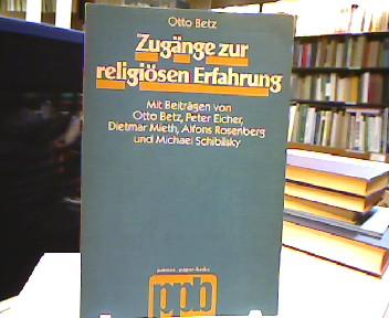 Betz, Otto [Hrsg.]. Zugänge zur religiösen Erfahrung. Patmos-Paperbacks. 1. Aufl.