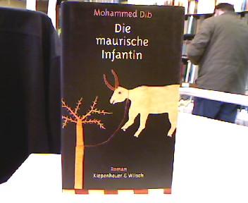 Die maurische Infantin : Roman. Aus dem Franz. von Regina Keil. 1. Aufl.