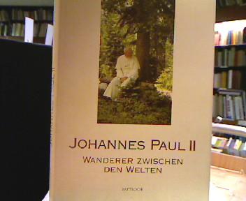 Krewerth, Rainer A. [Hrsg.]. Johannes Paul II. : Wanderer zwischen den Welten. 1. Auflage.