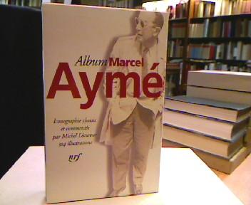 Album Marcel Aymé (Bibliothèque de la Pléiade). Iconographie choisie et commentée par Michel Lécureur 304 Illustrations.