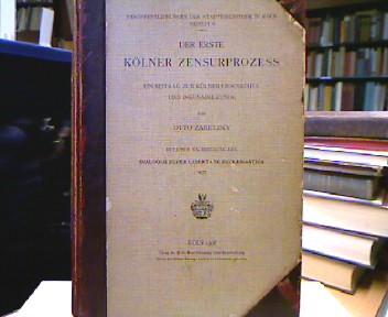 Zaretzky, Otto. Der erste Kölner Zensurprozess (Veröffentlichungen der Stadtbibliothek in Köln, Beiheft 6). Ein Beitrag zur Kölner Geschichte und Inkunabelkunde.