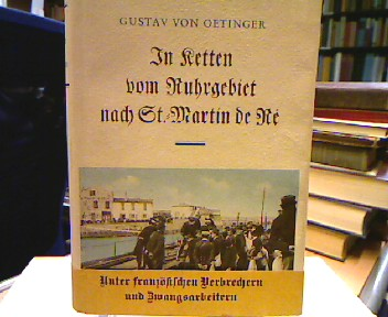 In Ketten vom Ruhrgebiet nach St.-Martin de Ré. Anklagen eines Ruhrgefangenen.