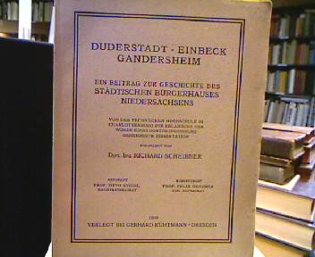 Duderstadt, Einbeck, Gandersheim. Ein Beitrag zur Geschichte des städtischen Bürgerhauses Niedersachsens.
