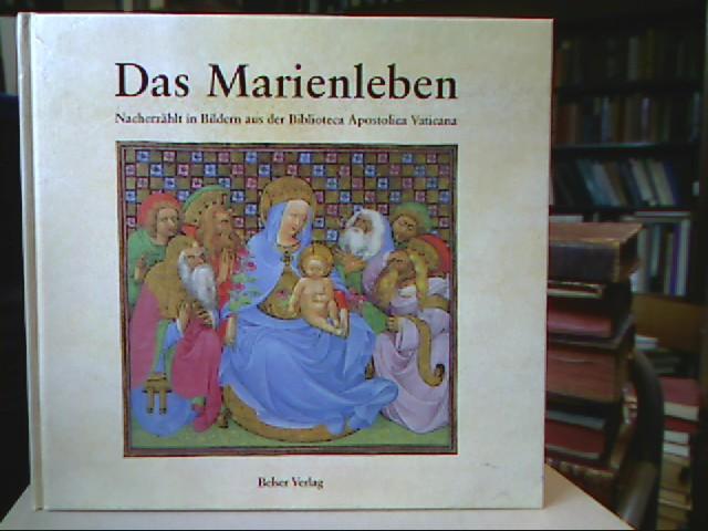 Das Marienleben. Nacherzählt in Bildern aus der Biblioteca Apostolica Vaticana.