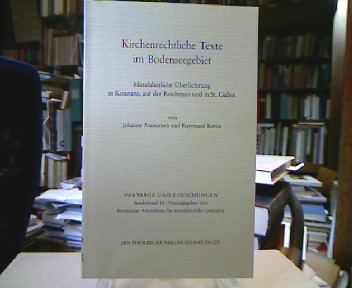 Kirchenrechtliche Texte im Bodenseegebiet : Mittelalterl. Überlieferung in Konstanz, auf d. Reichenau u. in St. Gallen. (=Vorträge und Forschungen ; Sonderbd. 18).