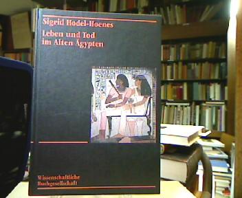 Leben und Tod im Alten Ägypten. Thebanische Privatgräber des Neuen Reiches. Sonderausgabe.