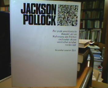 Jackson Pollock. (=Gestalter unserer Zeit. Hrsg. von H. L. Jaffé und A. Busignani).