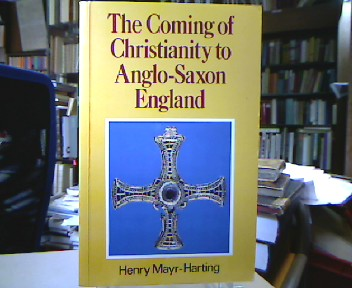 Mayr-Harting, Henry. The Coming of Christianity to Anglo-Saxon England. 3rd Ed. [First Publ. 1972].