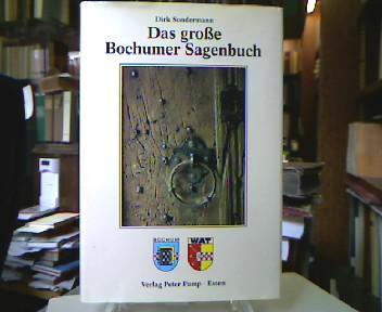 Sondermann, Dirk. Bochumer Sagenbuch. Mit Fotos von Thomas Jackler. 2. Aufl.