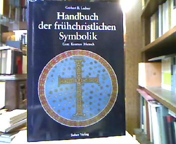 Handbuch der frühchristlichen Symbolik : Gott, Kosmos, Mensch.