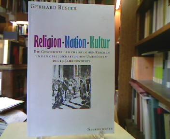 Besier, Gerhard. Religion, Nation, Kultur : Die Geschichte der christlichen Kirchen in den gesellschaftlichen Umbrüchen des 19. Jahrhunderts.