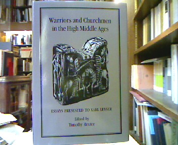 Warriors and Churchmen in the High Middle Ages : Essays Presented to Karl Leyser.